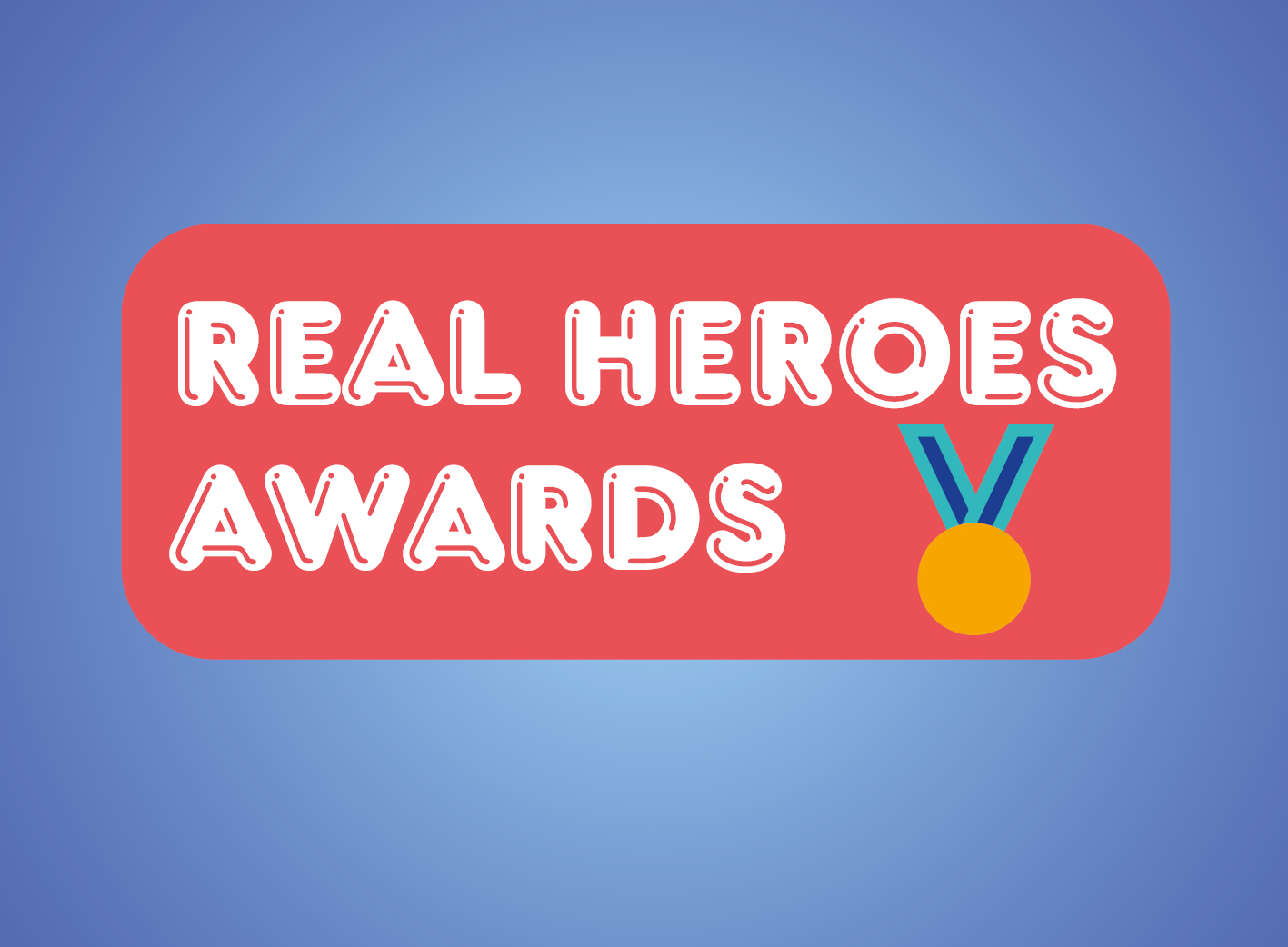 Launch of the Real Heroes Awards